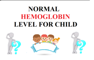 Read more about the article Normal Hemoglobin Level for Child